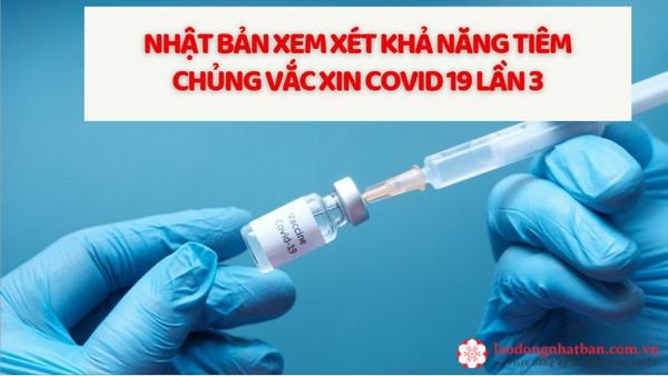 Nhật Bản xem xét khả năng tiêm chủng vắc xin COVID 19 lần 3